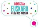 """Hitzez hitz, ahoz aho """"El Día del Euskera"""" en Donostia:"""